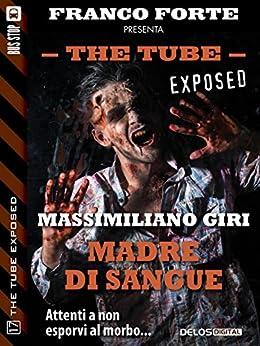 Madre di sangue (The Tube Exposed) di [Giri, Massimiliano]