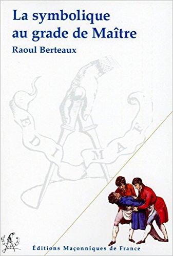 La symbolique au grade de Maître par Raoul Berteaux