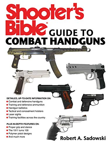 Shooter's Guide to Combat Handguns (Shooter's Bible Guide) por Robert Sadowski