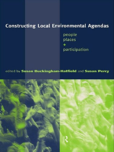 Constructing Local Environmental Agendas: People, Places and ...