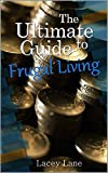 The Ultimate Guide to Frugal Living