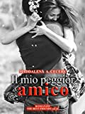 Scarica Libro Il mio peggior amico The best friends Vol 2 (PDF,EPUB,MOBI) Online Italiano Gratis