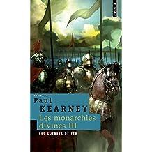 Les Monarchies divines, Tome 3 : Les guerres de fer