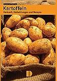 Kartoffeln: Herkunft, Heilwirkung und Rezepte