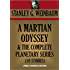 A MARTIAN ODYSSEY & THE COMPLETE PLANETARY SERIES (10 STORIES) (Timeless Wisdom Collection Book 2125)