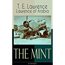 The Mint (Unabridged): Lawrence of Arabia's memoirs of his undercover service in Royal Air Force (English Edition)