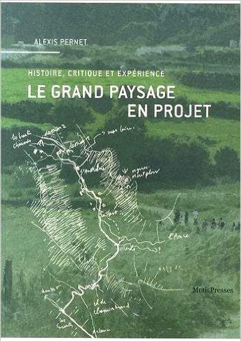 Le grand paysage en projet de Alexis Pernet ( 20 mai 2014 )
