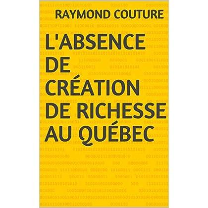 L'absence de création de richesse au Québec