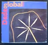 Image de Dada global. Die Dada- Sammlung des Kunsthaus Zürich