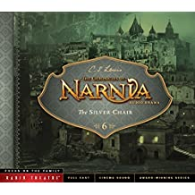 The Silver Chair (The Chronicles of Narnia: Radio Theatre, Band 6)