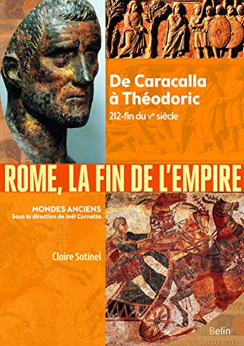Rome, la Fin d'un Empire - de Caracalla a Theodoric 212-Fin du Ve Siecle