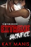 Extreme Sacrifice (X-Treme Love Series Book 3)