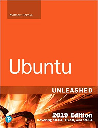 Ubuntu Unleashed 2019 Edition: Covering 18.04, 18.10, 19.04 por Matthew Helmke