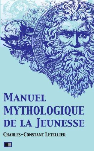 Manuel mythologique de la jeunesse (Illustré): ou Instruction sur la mythologie, par demandes et par réponses, suivi d'un exercice sur l'Apologue