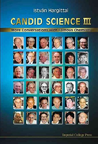 [(Candid Science: More Conversations with Famous Chemists Pt. 3)] [Edited by Istvan Hargittai ] published on (May, 2003)