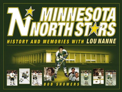 Minnesota North Stars: History and Memories with Lou Nanne por Bob Showers