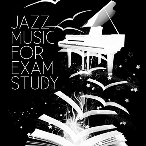 Jazz Music for Exam Study - Smooth Jazz to Help You Pass Test & Improve Concentration, Effective Study Background Music for Brain Power, Improve Memory with Piano Music, Get Good Grades & Graduate