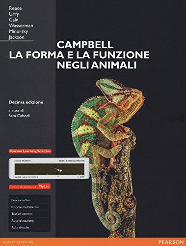 Campbell. La forma e la funzione negli animali. Ediz. mylab. Con espansione online (Scienze)