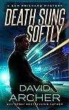 Death Sung Softly - A Sam Prichard Mystery Thriller (English Edition)