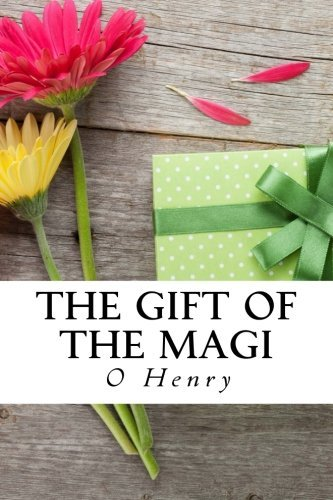 The Gift of the Magi (Special Edition): The Cop and the Anthem, The Ransom of Red Chief A Retrieved Reformation, The Duplicity of Hargraves, Rare poems, and Study Guide for The Gift of the Magi by O Henry (2014-08-08)