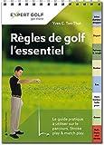 Régles de golf, l'essentiel: Le guide pratique à utiliser sur le parcours