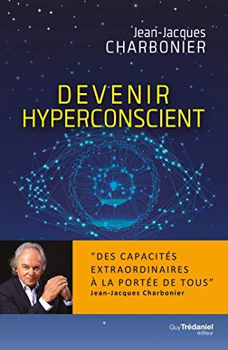 Devenir hyperconscient (French Edition)