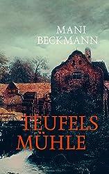 Teufelsmühle: Historischer Roman