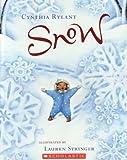 Snow by Cynthia Rylant (2009-11-08)
