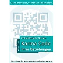 Entschlüsseln Sie den Karma Code Ihrer Beziehungen (Grundlagen der MaHaBote-Astrologie aus Myanmar (Burma) 2)