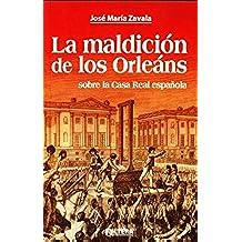 La maldición de los Orleáns sobre la Casa Real española