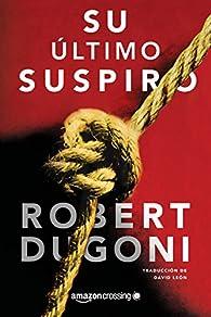 Su último suspiro par Robert Dugoni