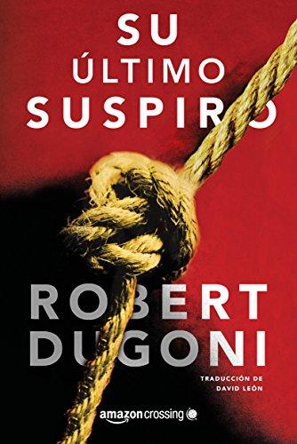 Su último suspiro, Robert Dugoni (Tracy Crosswhite, 2) 51mSWCtzDfL