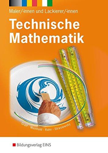 Technische Mathematik / Ausgabe für Maler/-innen und Lackierer/-innen: Technische Mathematik: für Maler/-innen und Lackierer/-innen: Schülerband