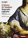 Il Cricco di Teodoro. Itinerario nell'arte. Ediz. rossa. Per le Scuole superiori. Con espansione online: 4
