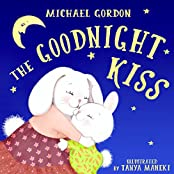 The Goodnight Kiss: (Children's book about a  Rabbit Who Can't Fall Asleep, Picture Books, Preschool Books, Ages 3-5, Baby Books, Kids Book, Bedtime Story) (English Edition)