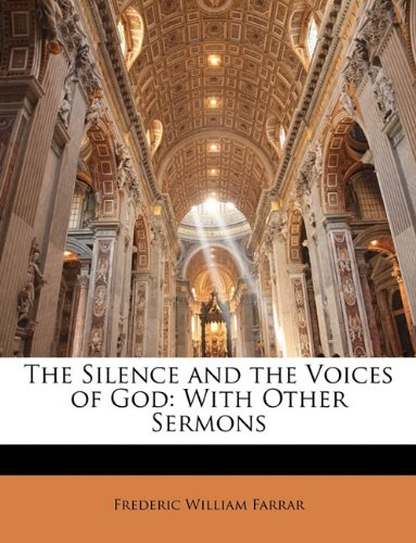 The Silence and the Voices of God: With Other Sermons