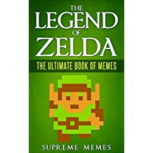 The Legend of Zelda: The Ultimate Book of Memes