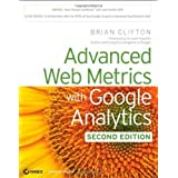 Advanced Web Metrics with Google Analytics, 2nd Edition 2nd (second) Edition by Clifton, Brian [2010]