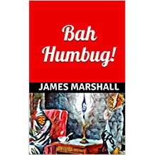 Bah Humbug!: CLASSIC DICKENS NOVEL.Promotional FREE Ebook.Scrooge in this Traditional Victorian tale of ghosts and redemption. 'Bah Humbug!' Available now on Amazon Kindle. (English Edition)