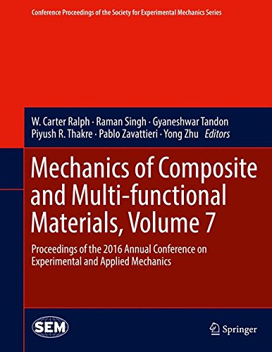 Mechanics of Composite and Multi-functional Materials, Volume 7: Proceedings of the 2016 Annual Conference on Experimental and Applied Mechanics ... Society for Experimental Mechanics Series)