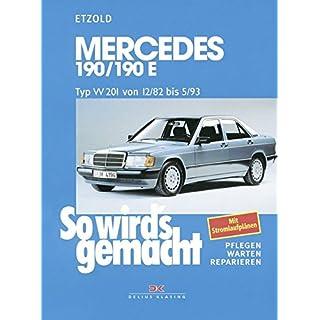 Mercedes 190/190E W 201 von 12/82 bis 5/93: So wird's gemacht - Band 46