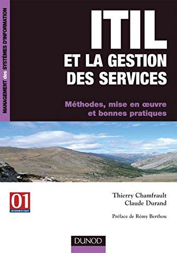 ITIL et la gestion des services : Méthodes, mise en oeuvre et bonnes pratiques (Management des systèmes d'information)