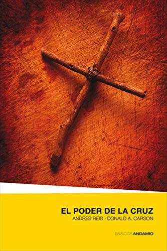 El poder de la cruz por Donald A. Carson