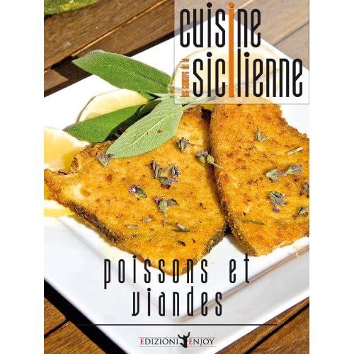 Le saveurs de la cuisine sicilienne - poissons et viandes