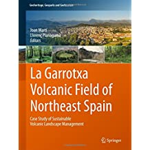 La Garrotxa Volcanic Field of Northeast Spain: Case Study of Sustainable Volcanic Landscape Management (Geoheritage, Geoparks and Geotourism)
