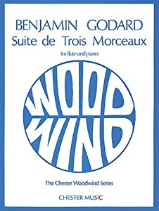 """Godard Suite De Trois Morceaux"": Flute and Piano (Chester Woodwind Series of Graded Pieces)"