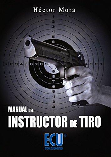 Manual del instructor de tiro por Héctor Mora Chamorro