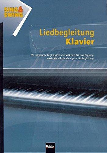 Sing & Swing - Liedbegleitung Klavier LIEFERBAR MIT NEUER ISBN 978-3-86227-005-7!: 64 leicht spielbare Begleitsätze zum gleichnamigen Liederbuch sowie Modelle für die eigene Liedbegleitung