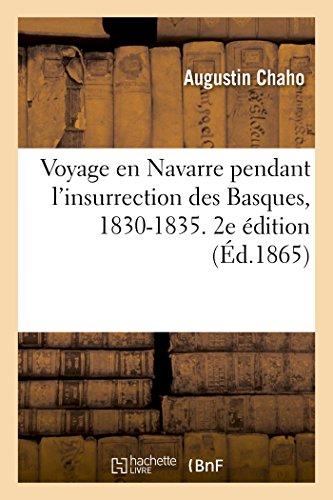 Voyage en Navarre pendant l'insurrection des Basques, 1830-1835. 2e dition