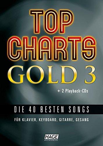 Top Charts Gold 3 (mit 2 CDs): Eine weitere geniale Sammlung der 40 besten Popsongs der letzten Jahre. (Top Charts Gold / Die 40 besten Songs für Klavier, Keyboard, Gitarre und Gesang)